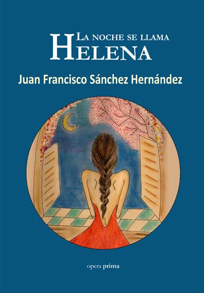 """Juan Francisco Sánchez Hernández presenta """"La noche se llama Helena""""."""