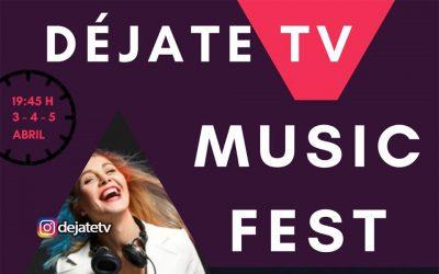 Déjate TV Music Fest #Quédateencasa