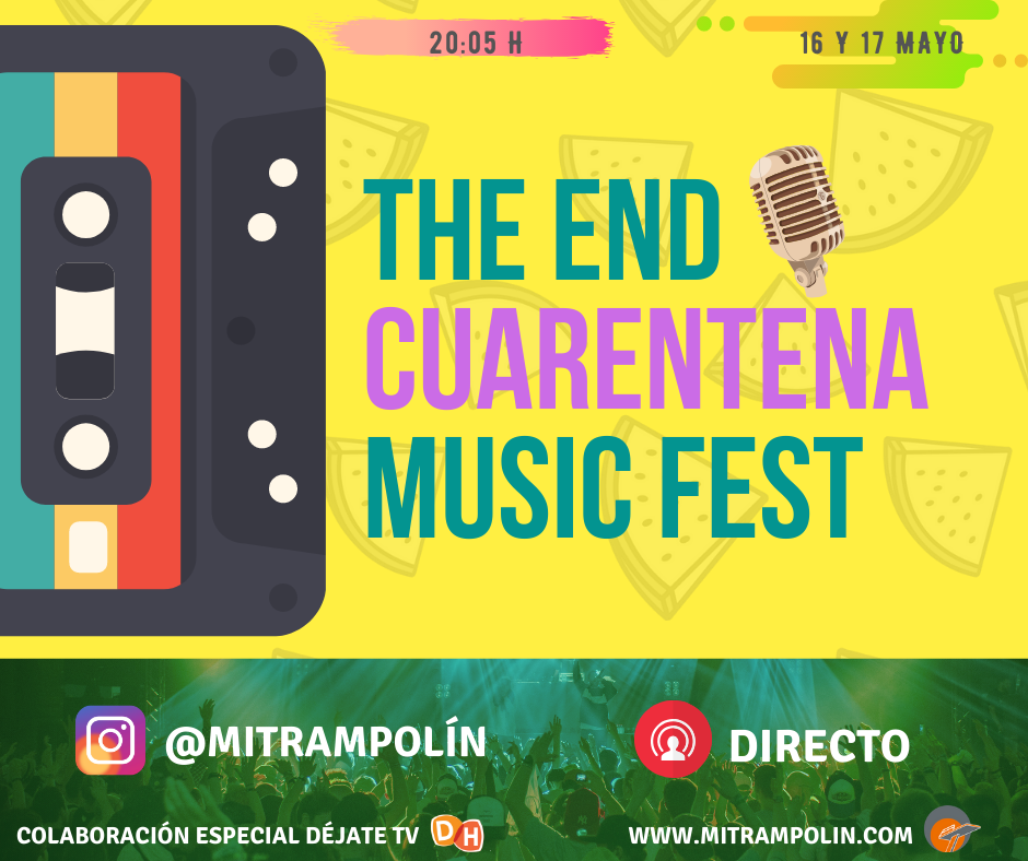 The End Cuarentena Music Fest.